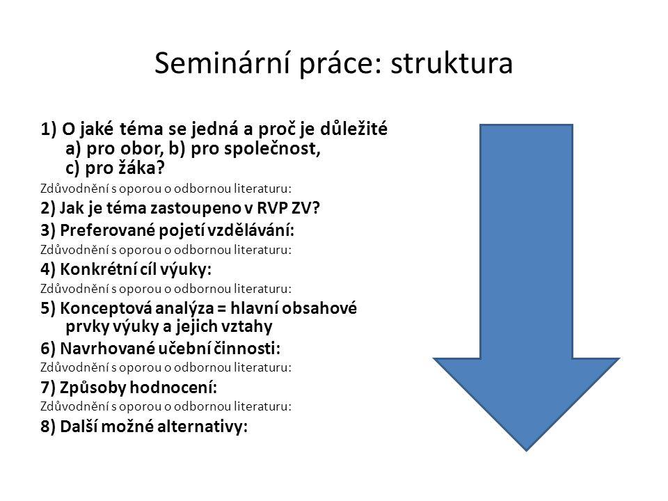 Seminární práce: struktura 1) O jaké téma se jedná a proč je důležité a) pro obor, b) pro společnost, c) pro žáka.