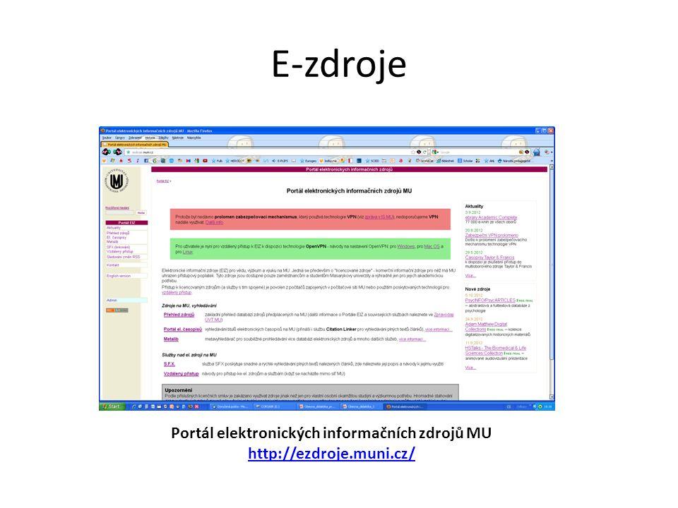 E-zdroje Portál elektronických informačních zdrojů MU http://ezdroje.muni.cz/