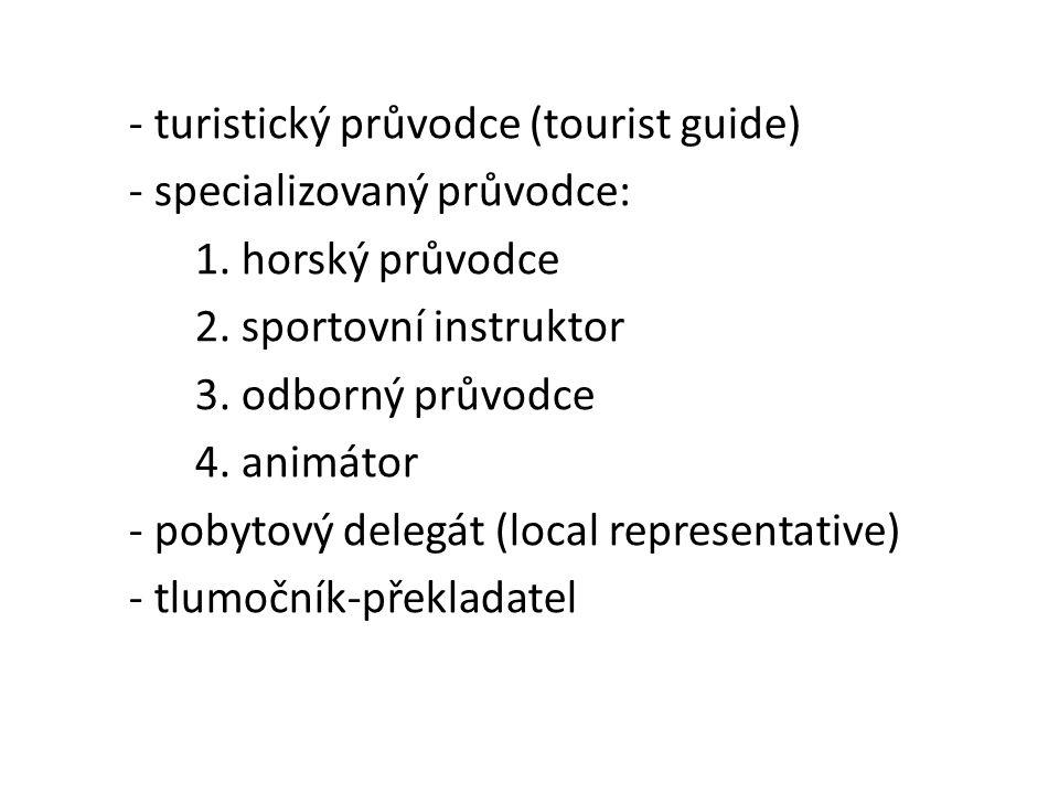 - turistický průvodce (tourist guide) - specializovaný průvodce: 1.