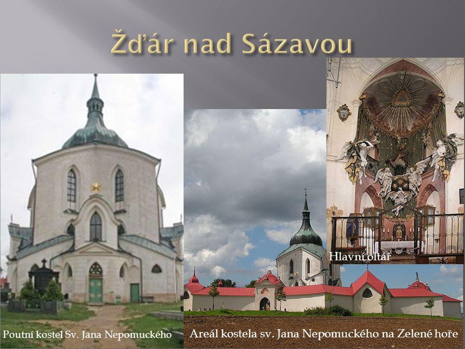Areál kostela sv. Jana Nepomuckého na Zelené hoře Hlavní oltář Poutní kostel Sv. Jana Nepomuckého