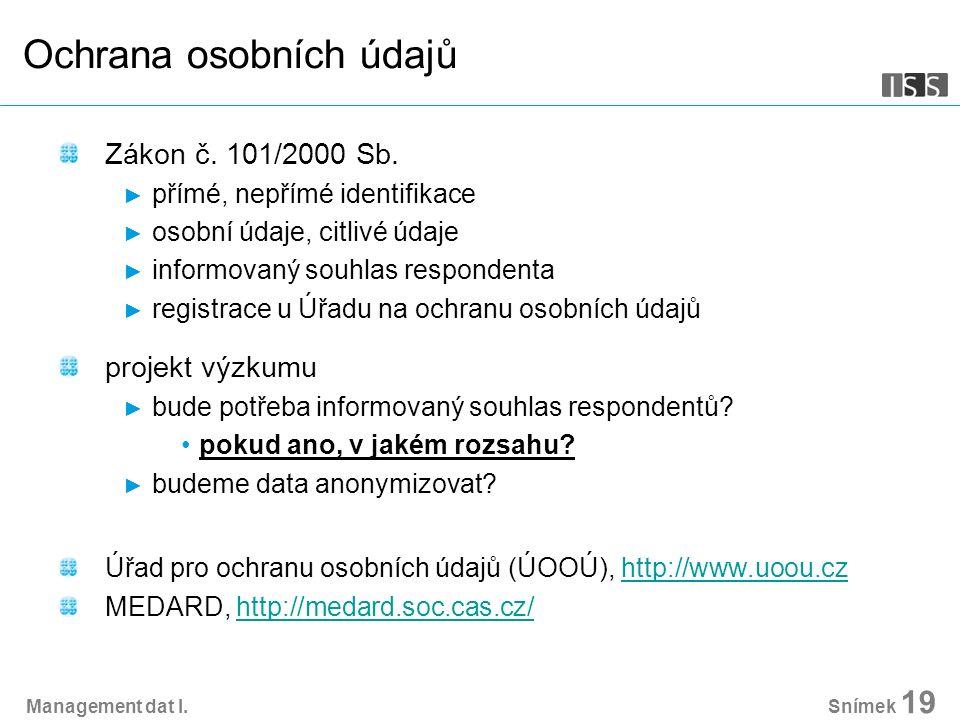 Management dat I. Snímek 19 Ochrana osobních údajů Zákon č.