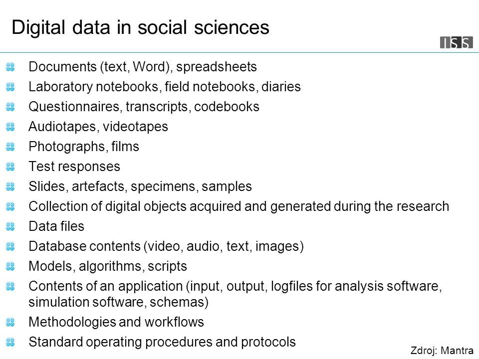 Krejčí, J. - Management dat Snímek 5 Digital data in social sciences Documents (text, Word), spreadsheets Laboratory notebooks, field notebooks, diari