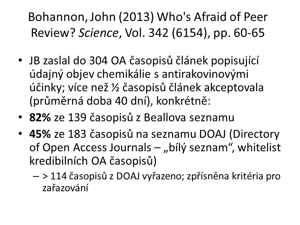 Bohannon, John (2013) Who s Afraid of Peer Review.