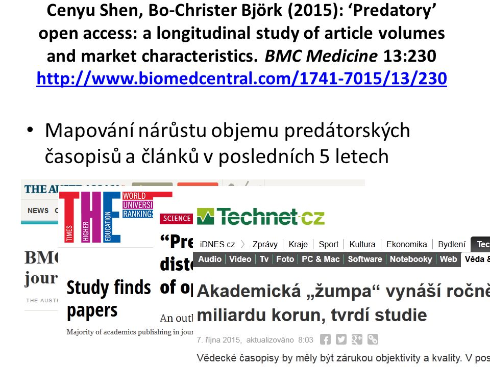 Cenyu Shen, Bo-Christer Björk (2015): 'Predatory' open access: a longitudinal study of article volumes and market characteristics.