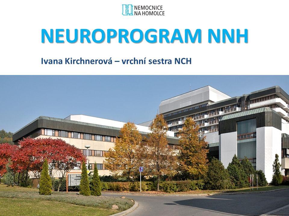 NEUROPROGRAM NNH Ivana Kirchnerová – vrchní sestra NCH
