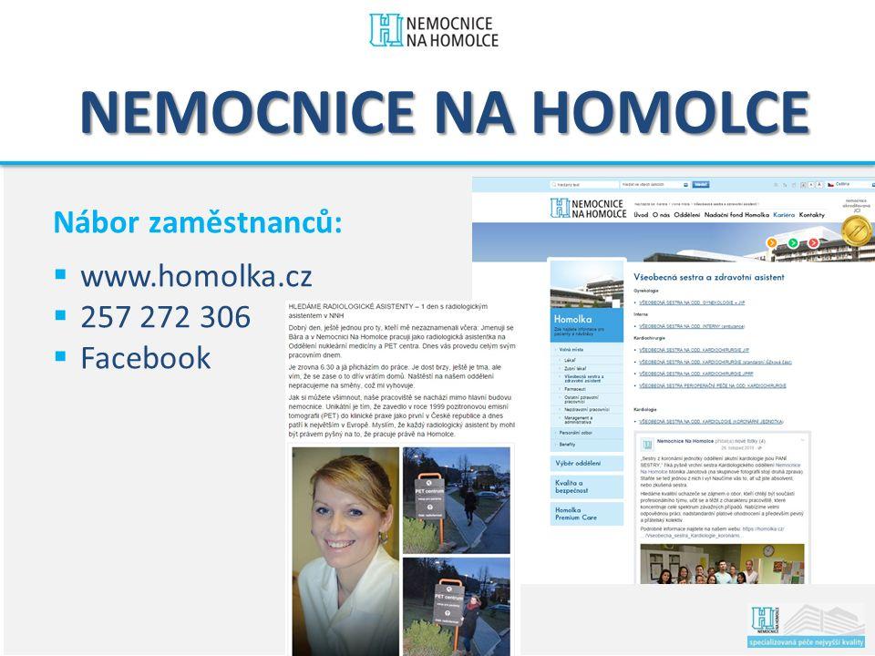 NEMOCNICE NA HOMOLCE Nábor zaměstnanců:  www.homolka.cz  257 272 306  Facebook