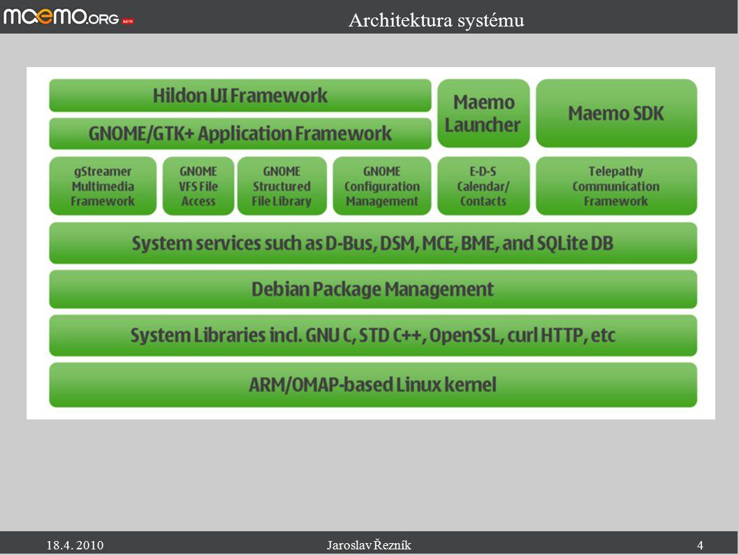 18.4. 2010Jaroslav Řezník4 Architektura systému