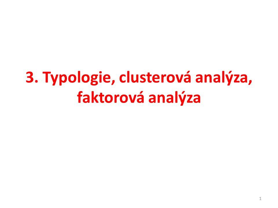 3. Typologie, clusterová analýza, faktorová analýza 1
