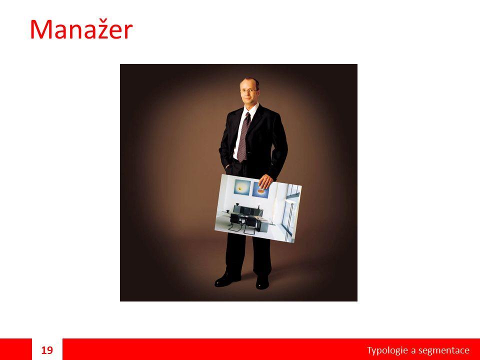 Manažer Typologie a segmentace 19