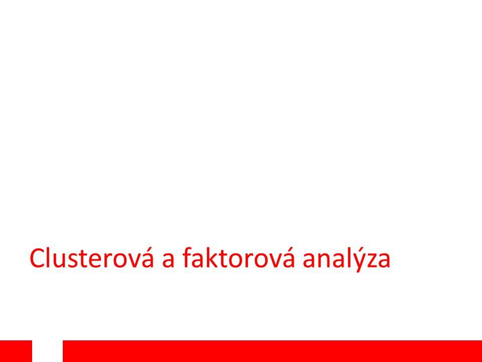 Clusterová a faktorová analýza