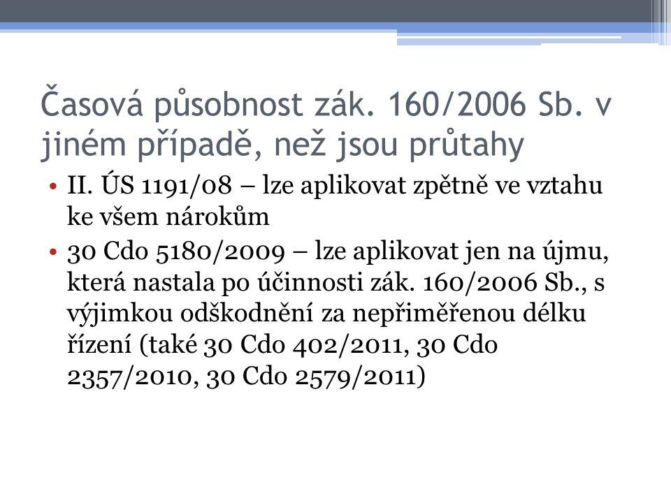 Časová působnost zák. 160/2006 Sb. v jiném případě, než jsou průtahy II.