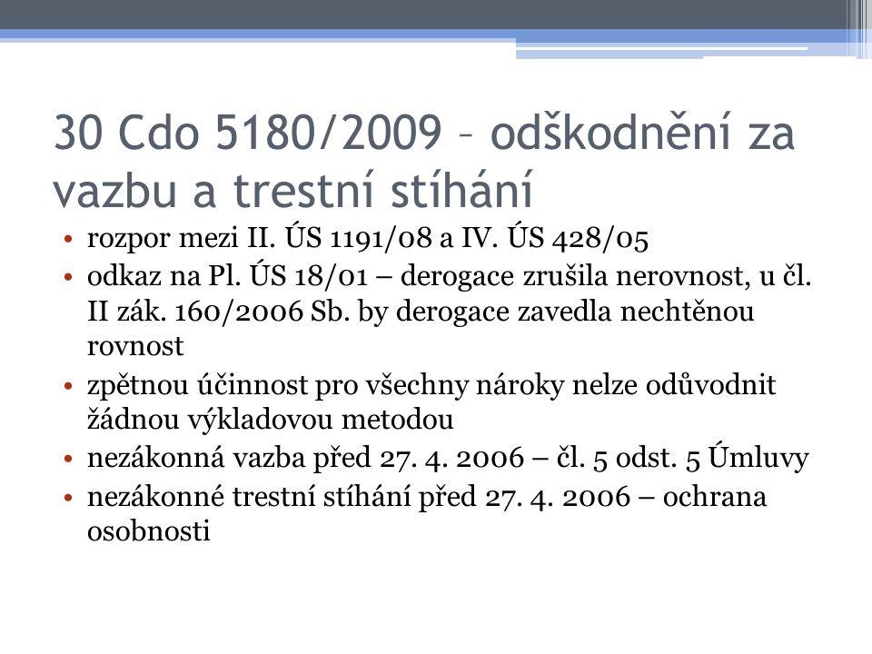 30 Cdo 5180/2009 – odškodnění za vazbu a trestní stíhání rozpor mezi II.