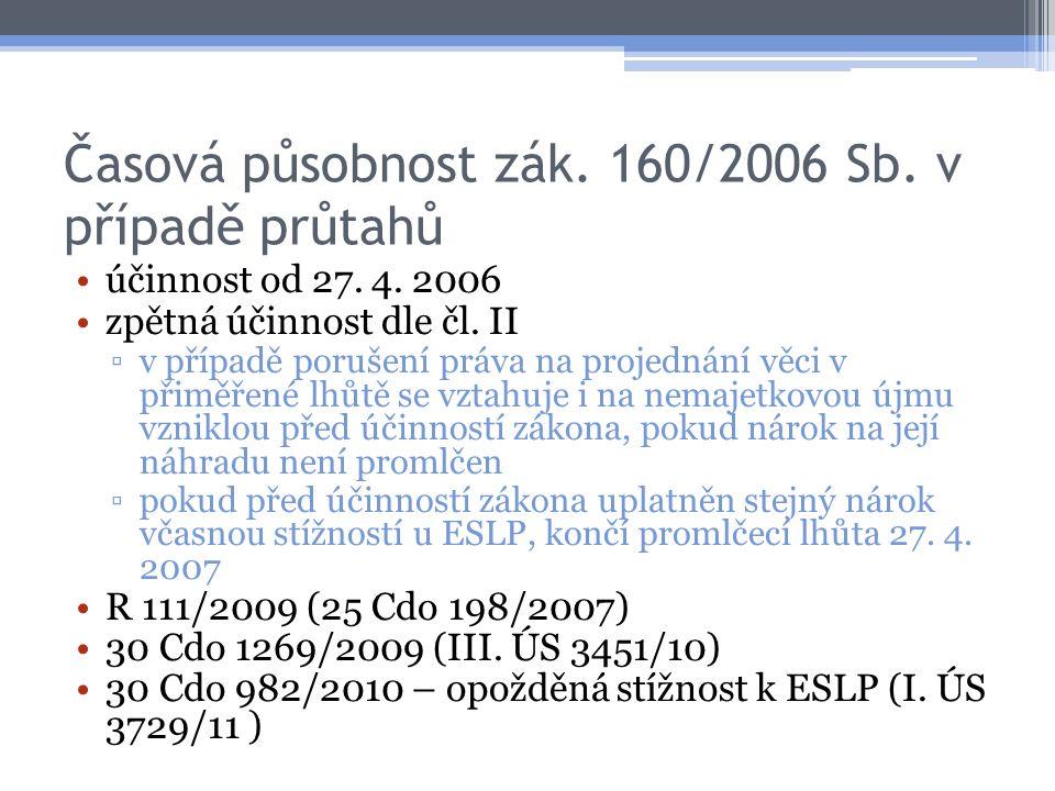 Časová působnost zák. 160/2006 Sb. v případě průtahů účinnost od 27.