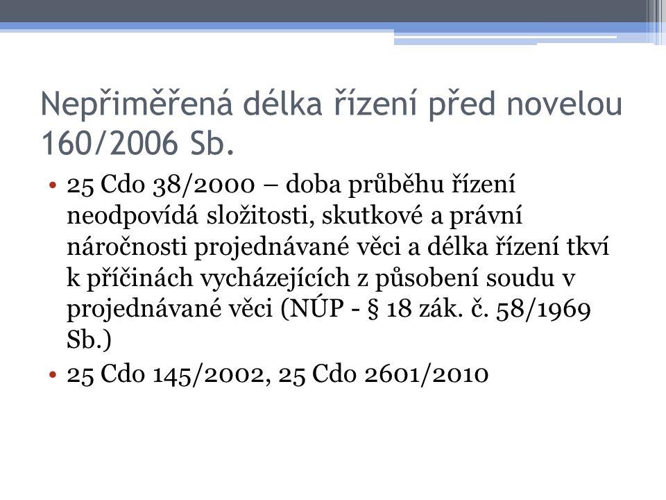 Nepřiměřená délka řízení po novele 160/2006 Sb.§ 13 odst.