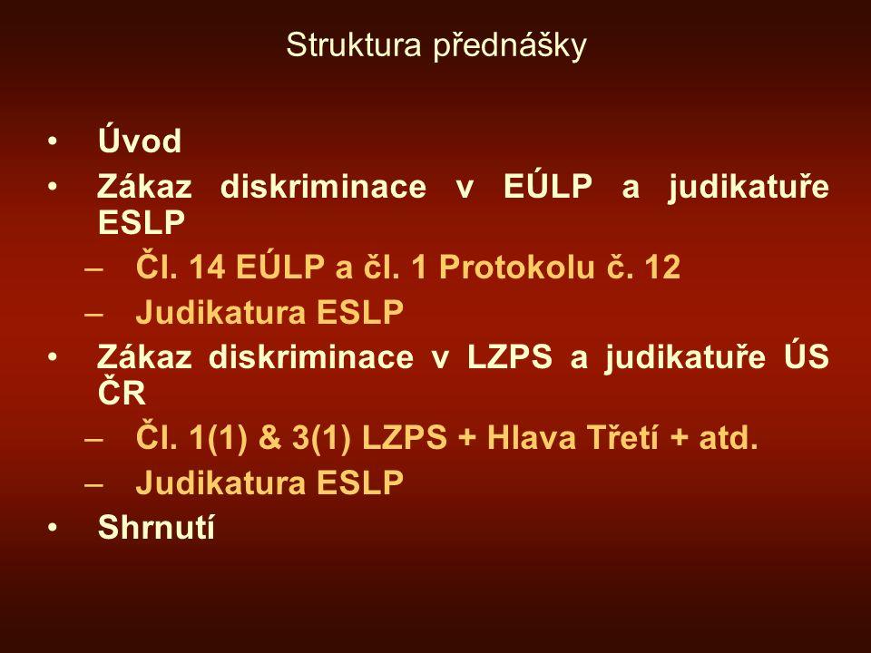 Povaha čl.14 EÚLP Akcesorita x  čl. 14 jako subsidiární ustanovení  čl.