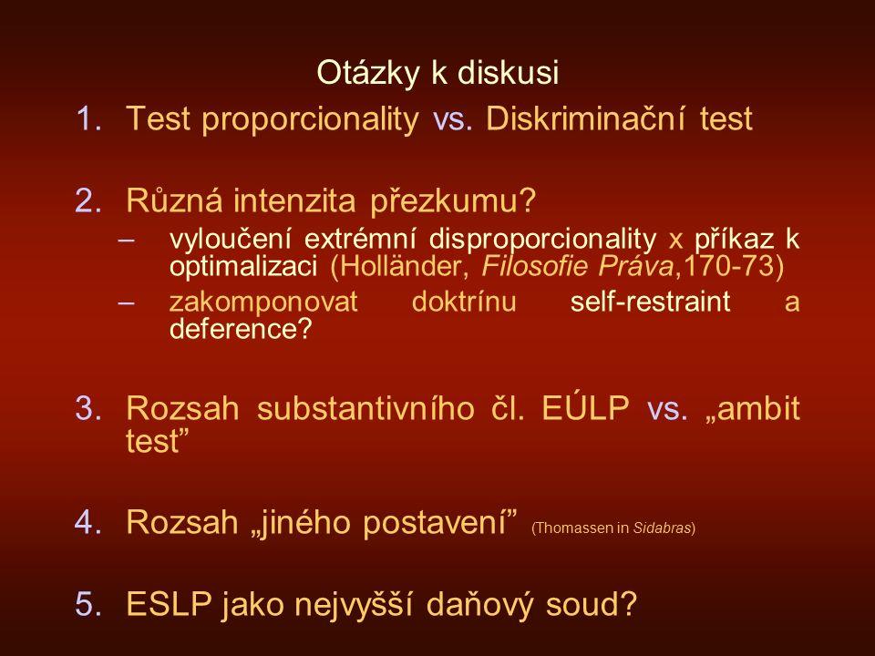 Otázky k diskusi 1.Test proporcionality vs. Diskriminační test 2.Různá intenzita přezkumu.