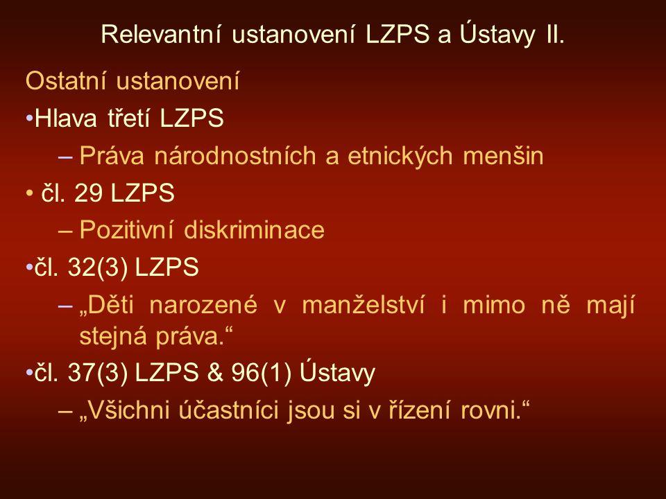 Relevantní ustanovení LZPS a Ústavy II.