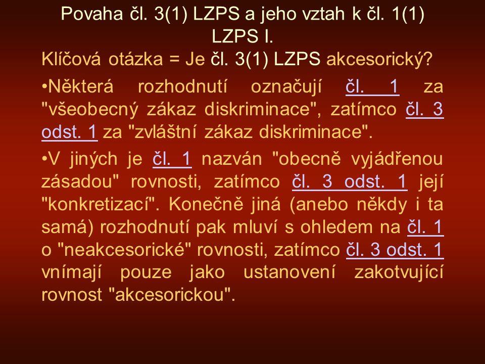 Povaha čl. 3(1) LZPS a jeho vztah k čl. 1(1) LZPS I.