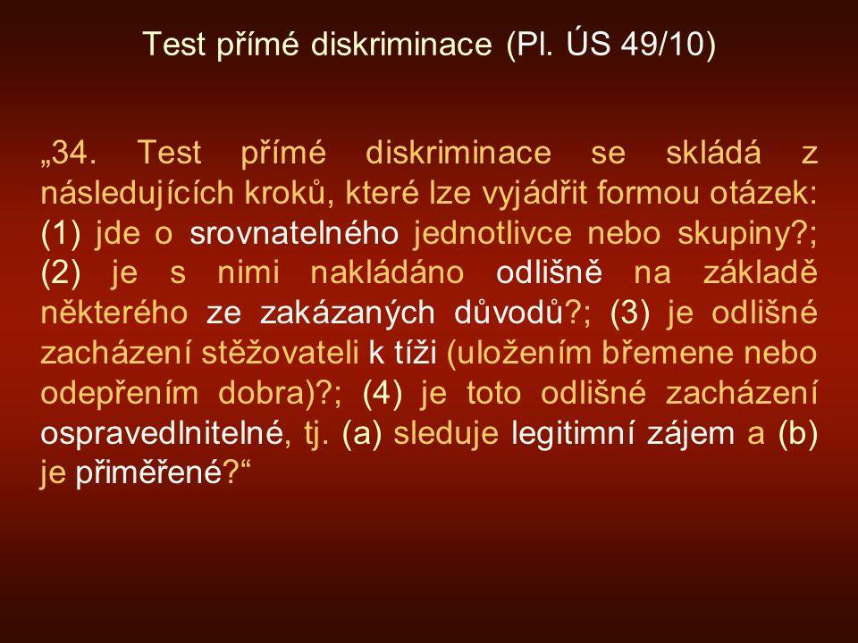 """Test přímé diskriminace (Pl. ÚS 49/10) """"34."""