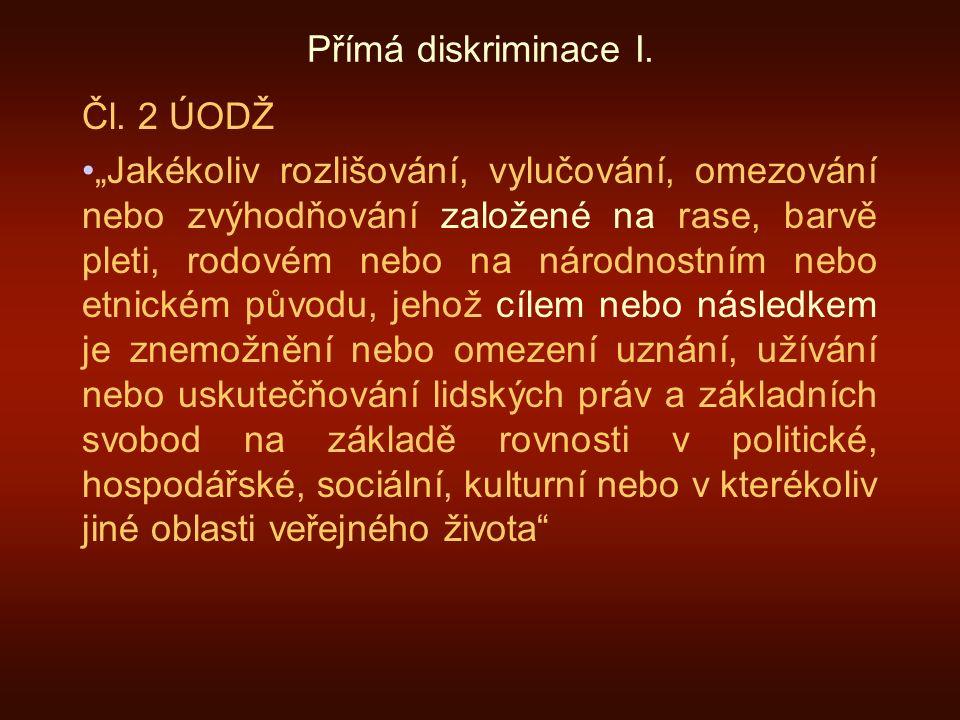 Přímá diskriminace I. Čl.