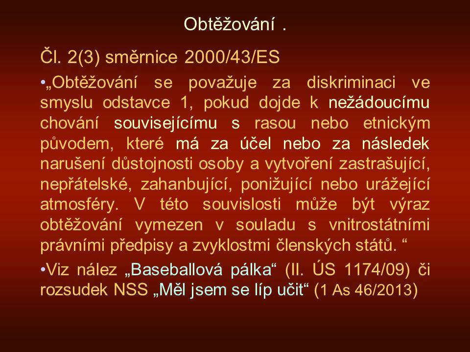 Další aspekty čl.14 EÚLP 1.Procedurální vs. Hmotněprávní aspekt (Nachova) 2.Přímá vs.