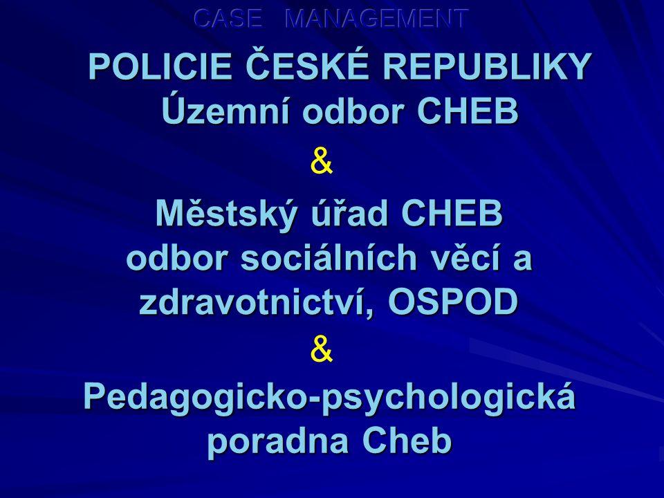 POLICIE ČESKÉ REPUBLIKY Územní odbor CHEB & Městský úřad CHEB odbor sociálních věcí a zdravotnictví, OSPOD Pedagogicko-psychologická poradna Cheb &