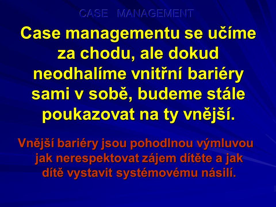 Case managementu se učíme za chodu, ale dokud neodhalíme vnitřní bariéry sami v sobě, budeme stále poukazovat na ty vnější.