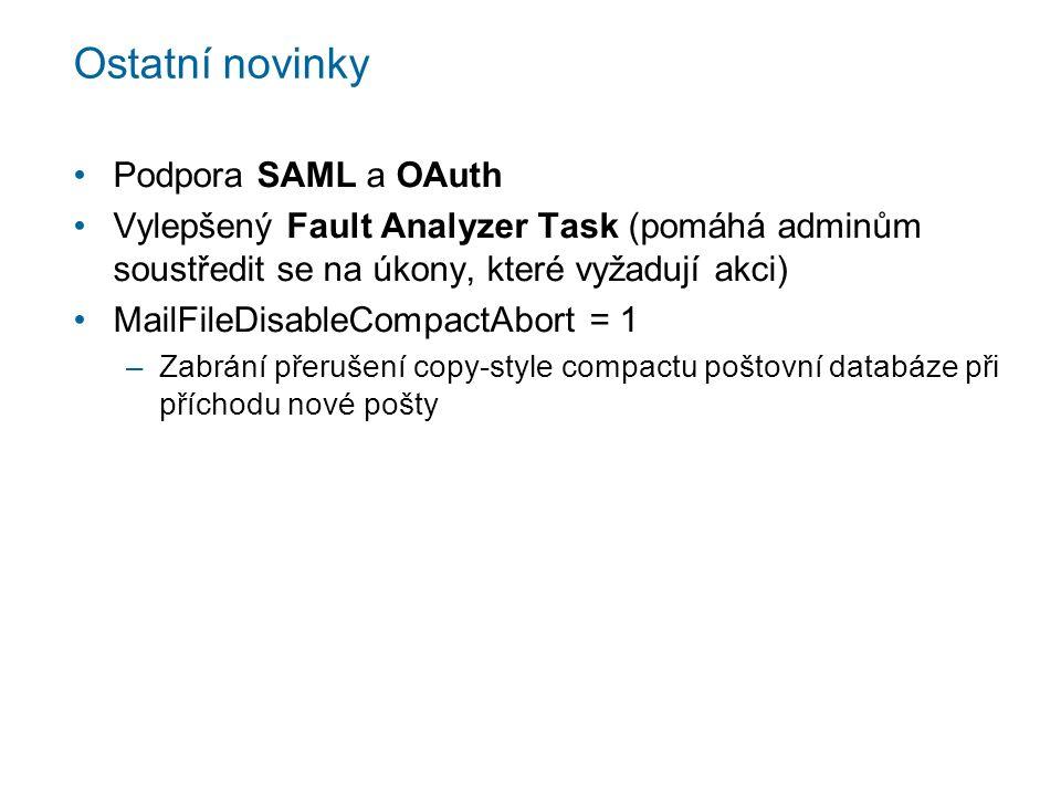 Ostatní novinky Podpora SAML a OAuth Vylepšený Fault Analyzer Task (pomáhá adminům soustředit se na úkony, které vyžadují akci) MailFileDisableCompactAbort = 1 –Zabrání přerušení copy-style compactu poštovní databáze při příchodu nové pošty