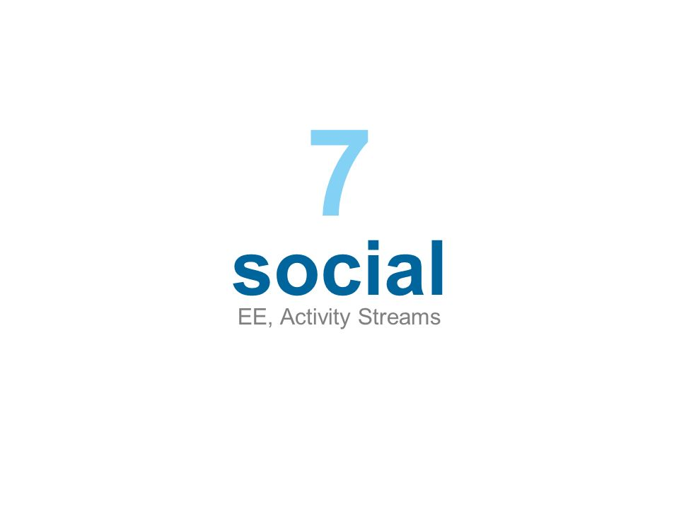 social EE, Activity Streams 7