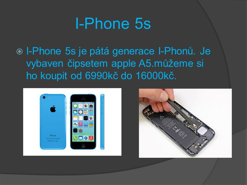 I-Phone 5s  I-Phone 5s je pátá generace I-Phonů.