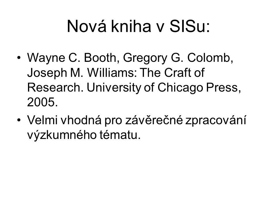 Nová kniha v SISu: Wayne C. Booth, Gregory G. Colomb, Joseph M.