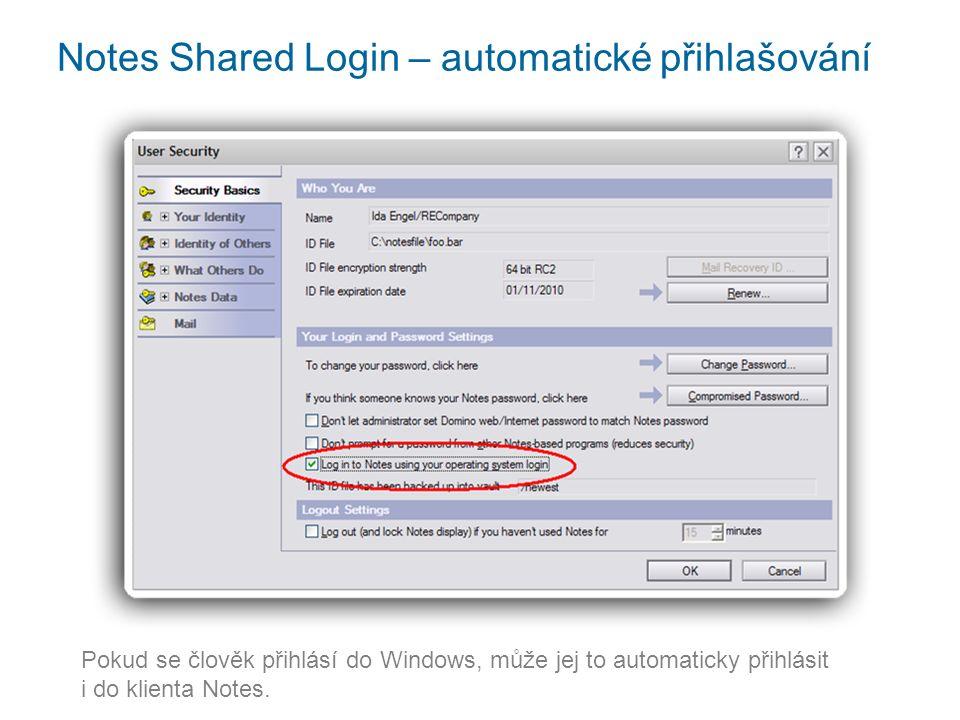 Notes Shared Login – automatické přihlašování Pokud se člověk přihlásí do Windows, může jej to automaticky přihlásit i do klienta Notes.
