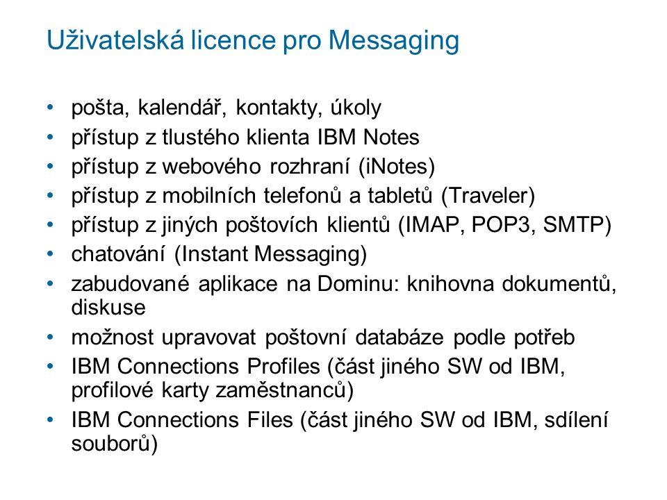 Uživatelská licence pro Messaging pošta, kalendář, kontakty, úkoly přístup z tlustého klienta IBM Notes přístup z webového rozhraní (iNotes) přístup z mobilních telefonů a tabletů (Traveler) přístup z jiných poštovích klientů (IMAP, POP3, SMTP) chatování (Instant Messaging) zabudované aplikace na Dominu: knihovna dokumentů, diskuse možnost upravovat poštovní databáze podle potřeb IBM Connections Profiles (část jiného SW od IBM, profilové karty zaměstnanců) IBM Connections Files (část jiného SW od IBM, sdílení souborů)