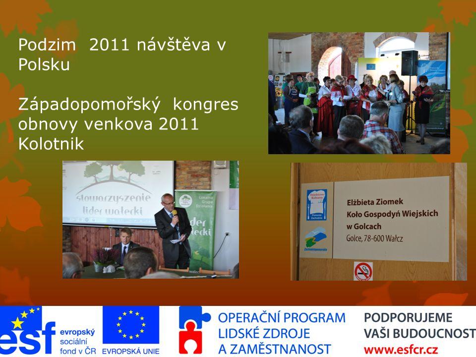Podzim 2011 návštěva v Polsku Západopomořský kongres obnovy venkova 2011 Kolotnik