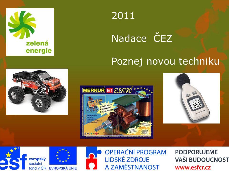 2011 Nadace ČEZ Poznej novou techniku