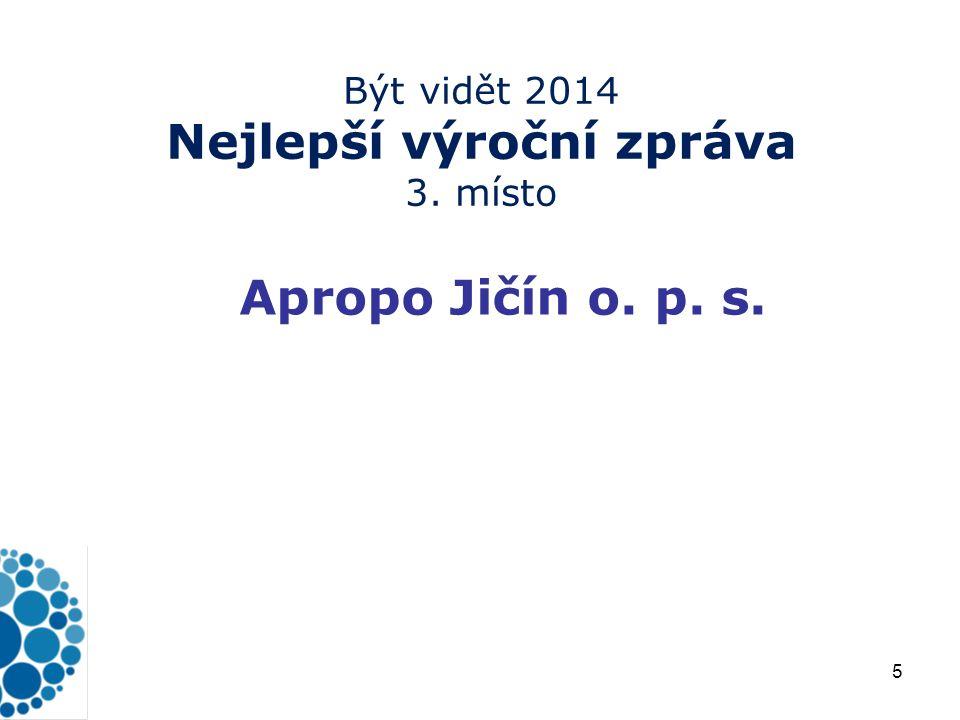 5 Být vidět 2014 Nejlepší výroční zpráva 3. místo Apropo Jičín o. p. s.