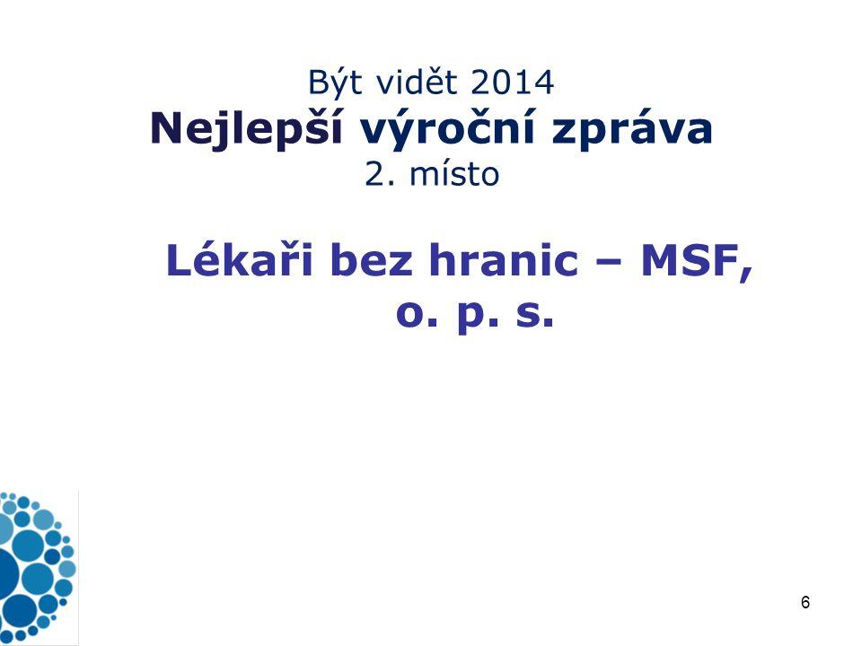 6 Být vidět 2014 Nejlepší výroční zpráva 2. místo Lékaři bez hranic – MSF, o. p. s.