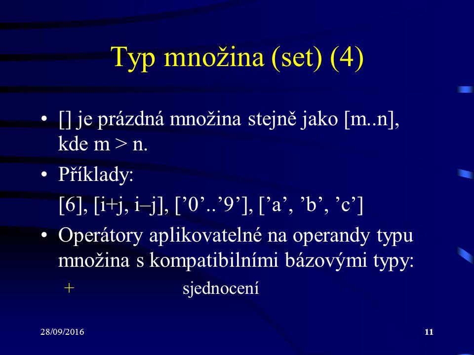 28/09/201611 Typ množina (set) (4) [] je prázdná množina stejně jako [m..n], kde m > n.
