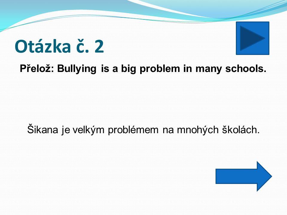 Otázka č. 3 Přelož: Je to špatná velikost. Je to poškozené. It´s the wrong size. It´s damaged.