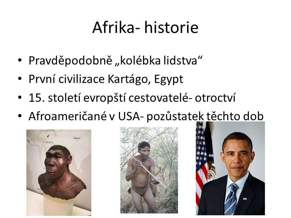 """Afrika- historie Pravděpodobně """"kolébka lidstva První civilizace Kartágo, Egypt 15."""
