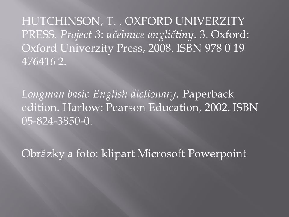 HUTCHINSON, T.. OXFORD UNIVERZITY PRESS. Project 3 : učebnice angličtiny.