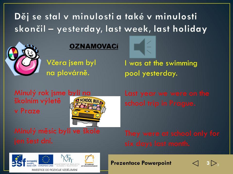 Prezentace Powerpoint 3 Včera jsem byl na plovárně.