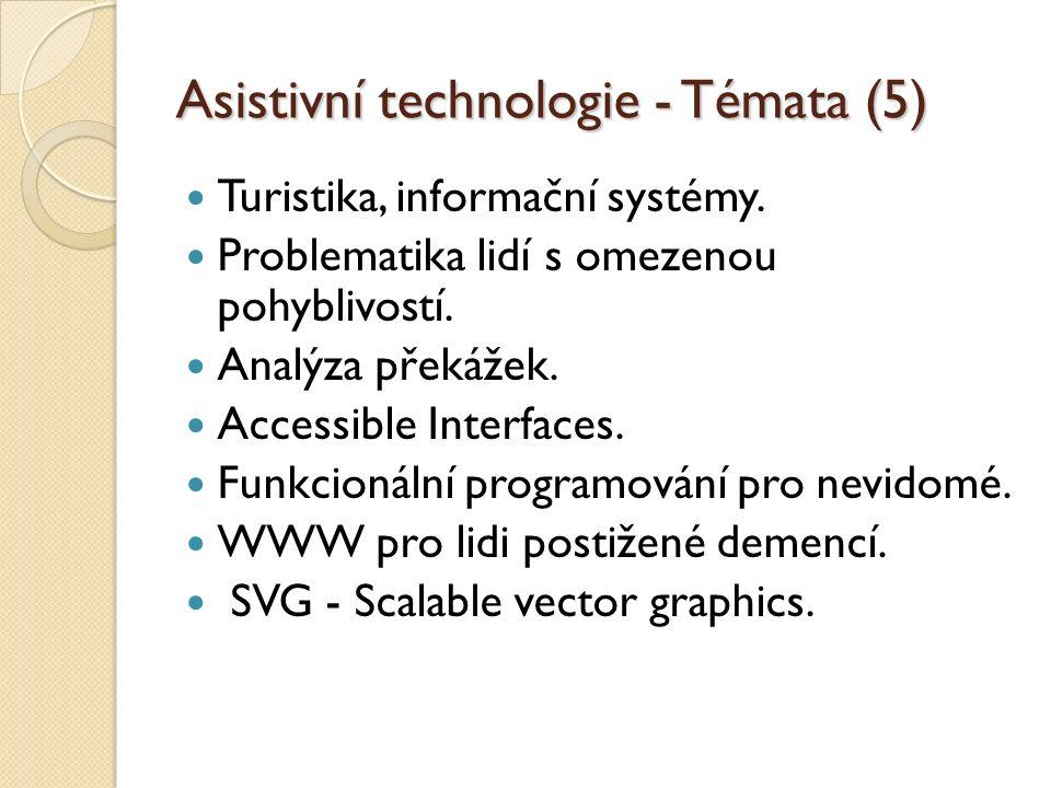 Asistivní technologie - Témata (5) Turistika, informační systémy. Problematika lidí s omezenou pohyblivostí. Analýza překážek. Accessible Interfaces.