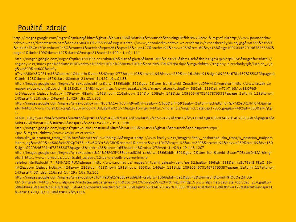 Použité zdroje http://images.google.com/imgres q=dunaj&hl=cs&gbv=2&biw=1366&bih=591&tbm=isch&tbnid=gFBYfhhNWxOacM:&imgrefurl=http://www.janonderkav odstvo.wz.cz/dvacatasesta.htm&docid=M84TLOkvP333sM&imgurl=http://www.janonderkavodstvo.wz.cz/obrazky/evropskereky/dunaj.jpg&w=738&h=553 &ei=ki6pT8GnKZOHswbxwY2cBQ&zoom=1&iact=hc&vpx=261&vpy=73&dur=127&hovh=194&hovw=259&tx=169&ty=138&sig=109203467014678765387& page=1&tbnh=109&tbnw=147&start=0&ndsp=21&ved=1t:429,r:1,s:0,i:111 http://images.google.com/imgres q=lu%C5%BEnice+rakousko&hl=cs&gbv=2&biw=1366&bih=591&tbm=isch&tbnid=Sgz5QpJ9cYpRuM:&imgrefurl=http:// regiony.ic.cz/index.php%3Fclanek%3Dvodstvo%26dir%3Djih%26menu%3Djih&docid=51PaUG5rj8LdqM&imgurl=http://regiony.ic.cz/clanky/jih/luznice_v.jp g&w=800&h=600&ei=0y- pT4zmM8nX8QPS1rn3BA&zoom=1&iact=hc&vpx=354&vpy=277&dur=108&hovh=194&hovw=259&tx=161&ty=91&sig=109203467014678765387&page=1 &tbnh=125&tbnw=167&start=0&ndsp=21&ved=1t:429,r:9,s:0,i:88 http://images.google.com/imgres q=rakousko&hl=cs&biw=1366&bih=591&gbv=2&tbm=isch&tbnid=ZnxxthMlyvDPHM:&imgrefurl=http://www.laszak.cz/ mapa/rakousko.php&docid=_8rS8EXEyxmi5M&imgurl=http://www.laszak.cz/pics/mapy/rakousko.jpg&w=580&h=536&ei=wTCpT4b5Aov88QPb5- jwBA&zoom=1&iact=hc&vpx=479&vpy=48&dur=146&hovh=216&hovw=234&tx=108&ty=149&sig=109203467014678765387&page=2&tbnh=129&tbnw= 140&start=21&ndsp=24&ved=1t:429,r:8,s:21,i:201 http://images.google.com/imgres q=rakousko+vinn%C3%A1+r%C3%A9va&hl=cs&biw=1366&bih=591&gbv=2&tbm=isch&tbnid=GJPM2eUIOJMI0M:&imgr efurl=http://www.md.all.biz/cs/g17835/&docid=iUoDgSNm02t7xM&itg=1&imgurl=http://md.all.biz/img/md/catalog/17835.jpeg&w=492&h=360&ei=7jCp T- nFNM_E8QOwiuHdBA&zoom=1&iact=hc&vpx=111&vpy=282&dur=82&hovh=192&hovw=263&tx=167&ty=110&sig=109203467014678765387&page=3&t bnh=126&tbnw=168&start=51&ndsp=27&ved=1t:429,r:7,s:51,i:198 http://images.google.com/imgres q=rakousko+pastviny&hl=cs&biw=1366&bih=591&gbv=2&tbm=isch&tbnid=pcVzt7xq0L- 7pM:&imgrefurl=http://www.kovky.wz.cz/cesko- rakouska_prihra