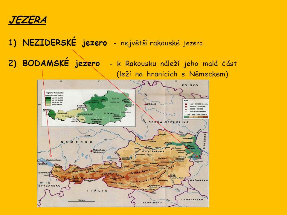 JEZERA 1)NEZIDERSKÉ jezero - největší rakouské jezero 2)BODAMSKÉ jezero - k Rakousku náleží jeho malá část (leží na hranicích s Německem)