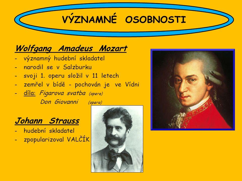 Wolfgang Amadeus Mozart -významný hudební skladatel -narodil se v Salzburku -svoji 1.