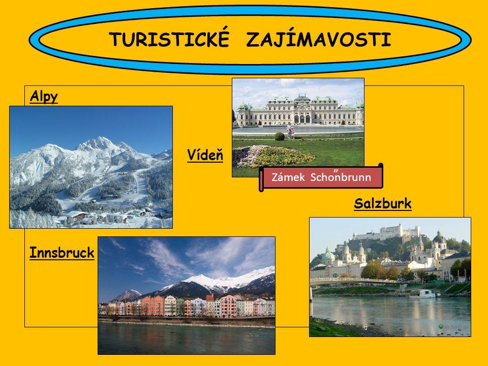 "Alpy Vídeň Innsbruck TURISTICKÉ ZAJÍMAVOSTI Zámek Schonbrunn "" "" Salzburk"