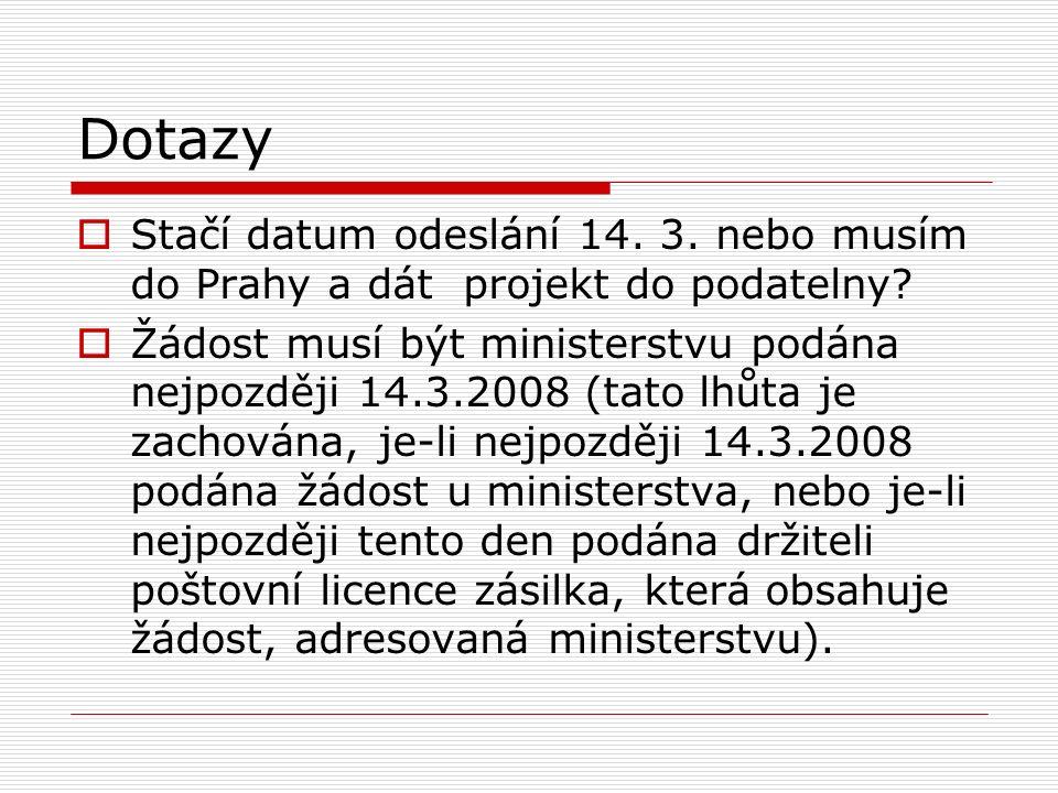 Dotazy  Stačí datum odeslání 14. 3. nebo musím do Prahy a dát projekt do podatelny.