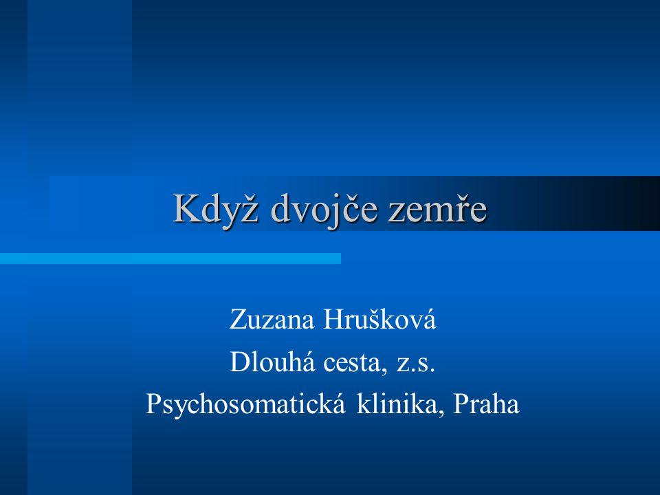 Když dvojče zemře Zuzana Hrušková Dlouhá cesta, z.s. Psychosomatická klinika, Praha