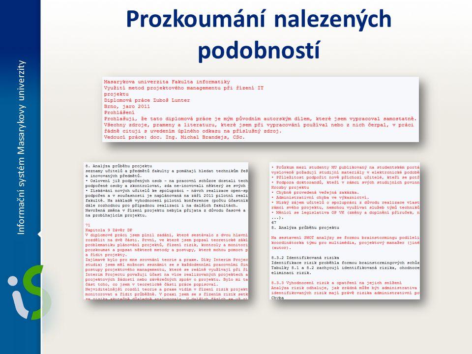 Informační systém Masarykovy univerzity 10 Prozkoumání nalezených podobností